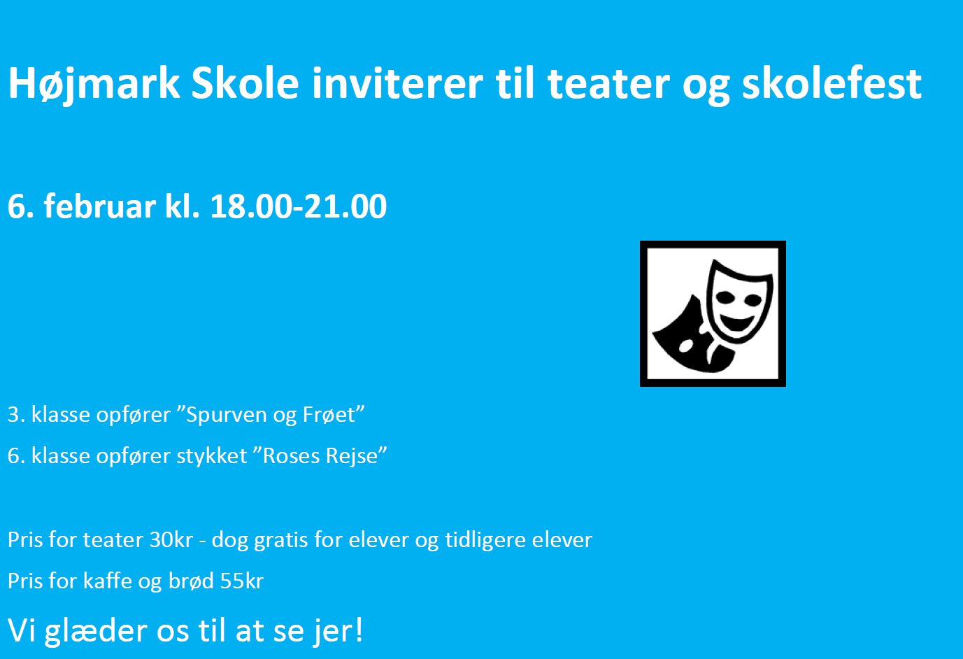 Højmark Skole inviterer til teater og skolefest 6. februar kl. 18.00-21.00 @ Højmark Skole